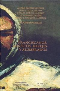 Libro FRANCISCANOS, MISTICOS, HEREJES Y ALUMBRADOS