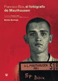 Libro FRANCISCO BOIX: EL FOTOGRAFO DE MAUTHAUSEN