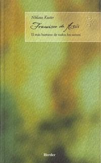 Libro FRANCISCO DE ASIS: EL MAS HUMANO DE TODOS LOS SANTOS