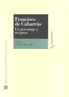 Libro FRANCISCO DE CABARRUS: UN PERSONAJE Y SU EPOCA