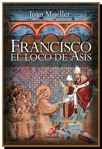 Libro FRANCISCO EL LOCO DE ASÍS