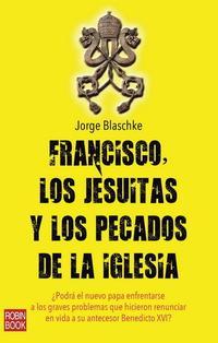 Libro FRANCISCO, LOS JESUITAS Y LOS PECADOS DE LA IGLESIA
