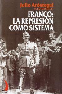 Libro FRANCO: LA REPRESION COMO SISTEMA