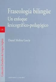 Libro FRASEOLOGIA BILINGÜE. UN ENFOQUE LEXICOGRAFICO-PEDAGOGICO
