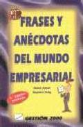 Libro FRASES Y ANECDOTAS DEL MUNDO EMPRESARIAL