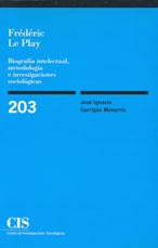Libro FREDERIC LE PLAY. BIOGRAFIA INTELECTUAL, METODOLOGIA E INVESTIGAC IONES SOCIOLOGICAS