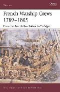 Libro FRENCH WARSHIP CREWS 1789-1805: FROM THE FRENCH REVOLUTION TO TRA FALGAR