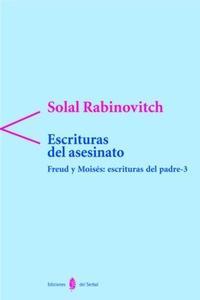 Libro FREUD Y MOISES: ESCRITURAS DEL PADRE III. ESCRITURAS DEL ASESINAT O