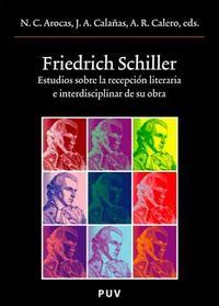 Libro FRIEDRISCH SCHILLER: ESTUDIOS SOBRE LA RECEPCION LITERARIA E INTERDISCIPLINAR DE SU OBRA