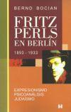 Libro FRITZ PERLS EN BERLIN, 1893-1933: EXPRESIONISMO, PSICOANALISIS, JUDAISMO