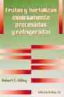 Libro FRUTAS Y HORTALIZAS MINIMAMENTE PROCESADAS Y REFRIGERADAS