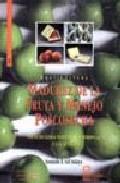 Libro FRUTICULTURA. MADUREZ DE LA FRUTA Y MANEJO POSCOSECHA: FRUTA DE C LIMAS TEMPLADO Y SUBTROPICAL Y UVA DE VINO