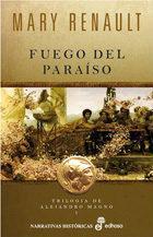 Libro FUEGO DEL PARAISO: TRILOGIA DE ALEJANDRO MAGNO I