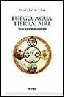 Libro FUEGO, AGUA, TIERRA, AIRE: UNA HISTORIA CULTURAL DE LOS ELEMENTOS