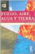Libro FUEGO, AIRE, AGUA Y TIERRA: AUTOCONOCIMIENTO A TRAVES DE LOS ELEM ENTOS ASTROLOGICOS