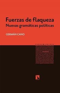 Libro FUERZAS DE FLAQUEZA: NUEVAS GRAMATICAS POLITICAS