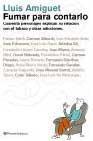 Libro FUMAR PARA CONTARLO: CUARENTA PERSONAJES EXPLICAN SU RELACION CON EL TABACO Y OTRAS ADICCIONES
