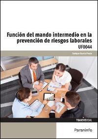 Libro FUNCIÓN DEL MANDO INTERMEDIO EN LA PREVENCIÓN DE RIESGOS LABORALE S