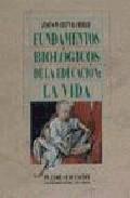 Libro FUNDAMENTOS BIOLOGICOS DE LA EDUCACION: LA VIDA