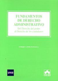 Libro FUNDAMENTOS DE DERECHO ADMINISTRATIVO: DEL DERECHO DEL PODER AL D ERECHO DE LOS CIUDADANOS