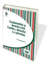 Libro FUNDAMENTOS DE DERECHO CIVIL. FUENTES Y DERECHO DE LA PERSONA