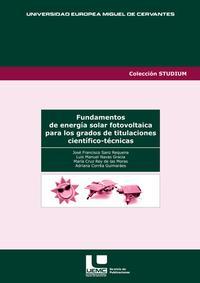 Libro FUNDAMENTOS DE ENERGIA SOLAR FOTOVOLTAICA PARA LOS GRADOS DE TITU LACIONES CIENTIFICO-TECNICAS