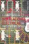 Libro FUNDAMENTOS DE INSTALACIONES ELECTRICAS MEDIANA Y ALTA TENSION