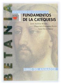 Libro FUNDAMENTOS DE LA CATEQUESIS 1: LIBRO DEL ANIMADOR