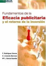 Libro FUNDAMENTOS DE LA EFICACIA PUBLICITARIA Y EL RETORNO DE LA INVERS ION