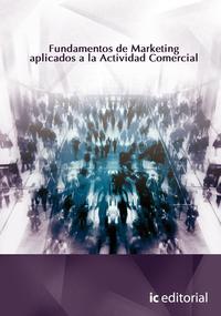 Libro FUNDAMENTOS DE MARKETING APLICADO A LA ACTIVIDAD COMERCIA L