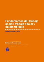 Libro FUNDAMENTOS DEL TRABAJO SOCIAL: TRABAJO SOCIAL Y EPISTEMOLOGIA
