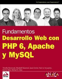 Libro FUNDAMENTOS DESARROLLO WEB CON PHP 6, APACHE Y MYSQL