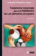 Libro FUNDAMENTOS TRANSVERSALES PARA LA ENSEÑANZA DE LOS DEPORTES DE EQ UIPO