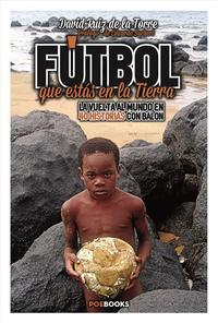 Libro FUTBOL QUE ESTAS EN LA TIERRA