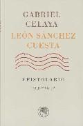 Libro GABRIEL CELAYA - LEON SANCHEZ CUESTA: EPISTOLARIO, 1932-1952