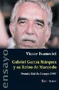 Libro GABRIEL GARCIA MARQUEZ Y SU REINO DE MACONDO