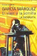 Libro GABRIEL GARCIA MARQUEZ: EL VIAJE A LA SEMILLA