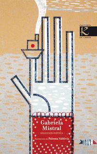 Libro GABRIELA MISTRAL: SELECCION POETICA