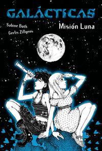 Libro GALACTICAS: MISION LUNA