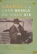 Libro GALDOS Y LA GRAN NOVELA DEL SIGLO XIX: IX CONGRESO INTERNACIONAL GALDOSIANO 2009