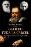 Libro GALILEO FUE A LA CARCEL: Y OTROS MITOS ACERCA DE LA CIENCIA Y LA RELIGION