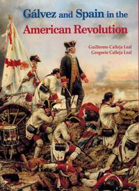 Libro GALVEZ AND SPAIN IN THE AMERICAN REVOLUTION
