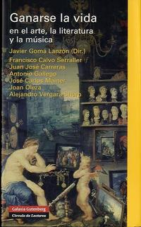 Libro GANARSE LA VIDA EN EL ARTE, LA LITERATURA Y LA MUSICA
