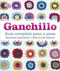 Libro GANCHILLO GUIA COMPLETA PASO A PASO