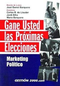 Libro GANE USTED LAS PROXIMAS ELECCIONES: MARKETING POLITICO