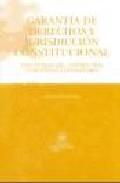 Libro GARANTIA DE DERECHOS Y JURIDISCCION CONSTITUCIONAL