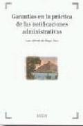 Libro GARANTIAS EN LA PRACTICA DE LAS NOTIFICACIONES ADMINISTRATIVAS,