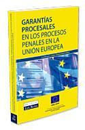Libro GARANTIAS PROCESALES EN LOS PROCESOS PENALES EN LA UNION EUROPEA.
