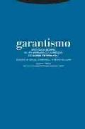 Libro GARANTISMO: ESTUDIOS SOBRE EL PENSAMIENTO JURIDICO DE LUIGI FERRA JOLI