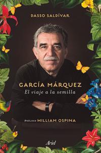 Libro GARCÍA MÁRQUEZ. VIAJE A LA SEMILLA
